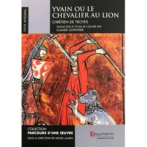 Yvain ou le chevalier au lion (Édition Beauchemin)