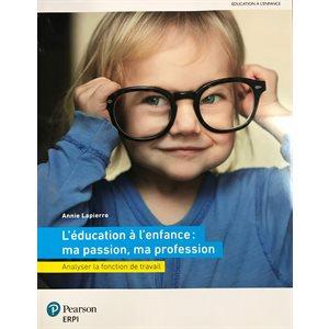 L'éducation a l'enfance: ma passion, ma profession